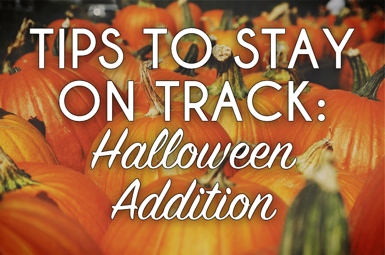 Tips to Stay On Track During the Holidays–Halloween Addition